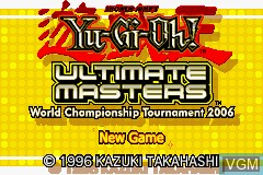 Title screen of the game Yu-Gi-Oh! - Ultimate Masters Edition - World Championship Tournament 2006 on Nintendo GameBoy Advance