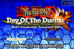 Title screen of the game Yu-Gi-Oh! - Day of the Duelist - World Championship Tournament 2005 on Nintendo GameBoy Advance