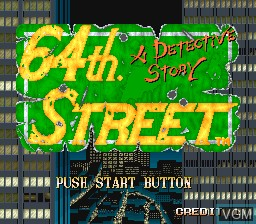 Title screen of the game 64th. Street - A Detective Story on MAME