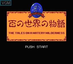 Title screen of the game Hyaku no Sekai no Monogatari - The Tales on a Watery Wilderness on Nintendo NES