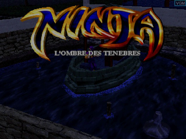 Title screen of the game Ninja - L'Ombre des Tenebres on Sony Playstation